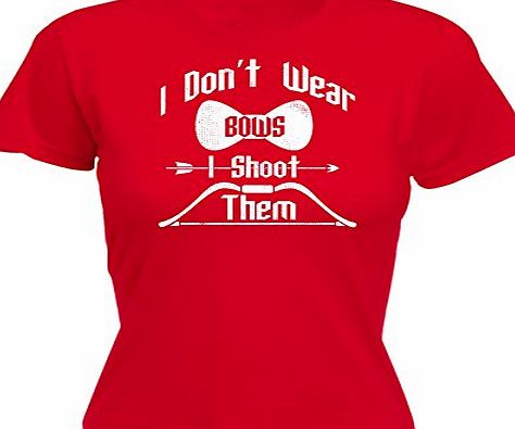 123t Slogans Womens I DONT WEAR BOWS I SHOOT THEM (L - RED) FITTED T-SHIRT