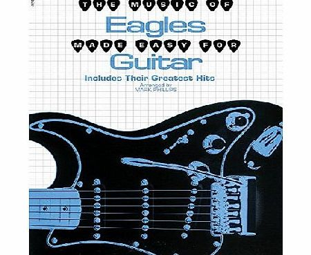 The Music of Eagles Made Easy for Guitar (Music Of... Made Easy for Guitar)