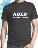 Aged to Perfection Birthday T-shirt (Mens),L