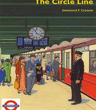 Capital Transport Publishing The Circle Line: An Illustrated History