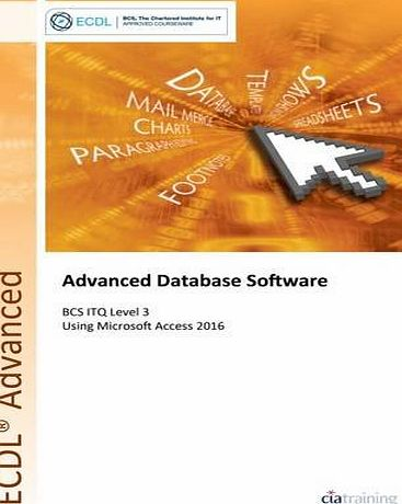 CiA Training Ltd ECDL Advanced Database Software Using Access 2016 (BCS ITQ Level 3)