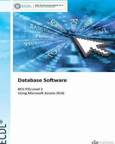 CiA Training Ltd ECDL Database Software Using Access 2016 (BCS ITQ Level 2)
