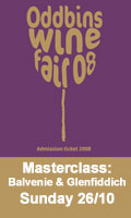 Wine Fair Masterclass - Balvenie and Glenfiddich 12pm Sunday 26th October 2008