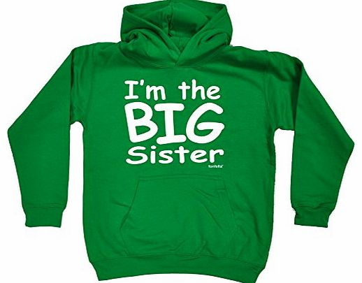 KIDS IM THE BIG SISTER HOODIE (XL-Age-12-13 - KELLY GREEN) NEW PREMIUM - cool cute baby toddler Slogan Funny Novelty Nerd Vintage retro top clothes Unisex Children Child Girl Boy Sweatshirt Hoody Hood