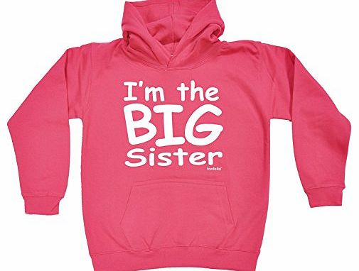 KIDS IM THE BIG SISTER HOODIE (XXS-Age-1-2 - HOT PINK) NEW PREMIUM - cool cute baby toddler Slogan Funny Novelty Nerd Vintage retro top clothes Unisex Children Child Girl Boy Sweatshirt Hoody Hoodies