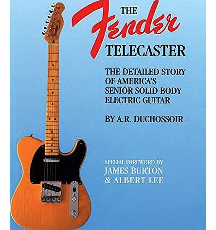 Fender Telecaster: A Detailed Story of Americas Senior Solid Body Electric Guitar