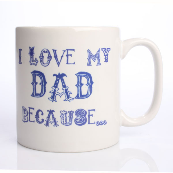 Love My Dad Because Personalised Mug