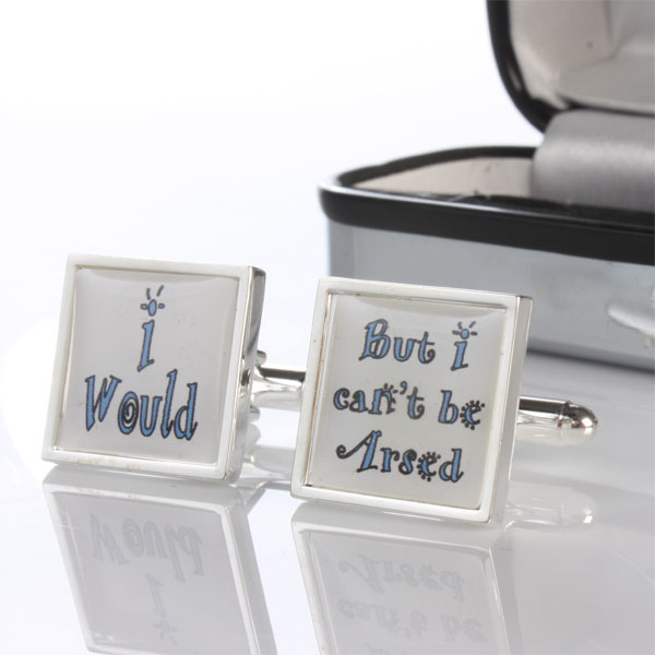 Would But I Cant Be Arsed Cufflinks Engraved