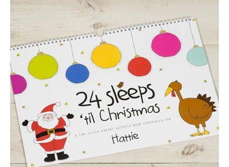 24 Sleeps Til Christmas - Personalised bookIts getting to that time of the year again, the children cant sit still!Keep them entertained whilst they count down to Christmas with this personalised activity book, filled with pages to colour, draw and r