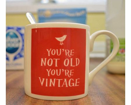 Youre Not Old, Youre Vintage MugMade from quality bone china, this mug will make a lovely gift for someone whos feeling a little older than their actual age, but equally growing old beautifully.On the front, looking a little like a poster, it reads:
